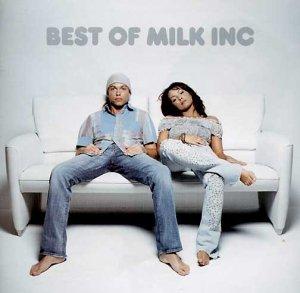 Milk Inc - Best Of: Milk Inc - Zortam Music