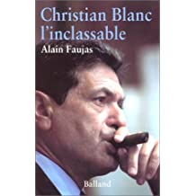 CHRISTIAN BLANC : L'INCLASSABLE