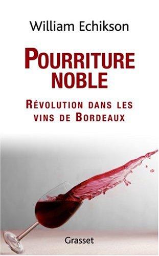 Pourriture noble : Révolution dans les vins de Bordeaux
