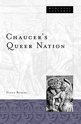 Chaucer's Queer Nation (Medieval Cultures)