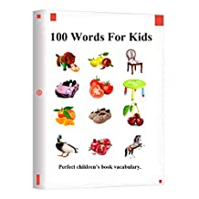 100 Words For Kids: Picture 100 Words For Kids (English Chinese Language)