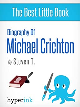 Michael Crichton: A Biography by [T., Steven]