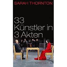 33 Künstler in 3 Akten (German Edition)