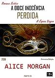 A Doce Inocência Perdida: A Esposa Virgem (Primeira Parte Livro 1) (Portuguese Edition)