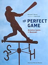 The Perfect Game: America Looks at Baseball