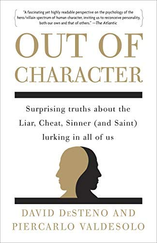 Out of Character: Surprising Truths about the Liar, Cheat, Sinner (and Saint) Lurking in All of Us (Paperback) - Common ebook