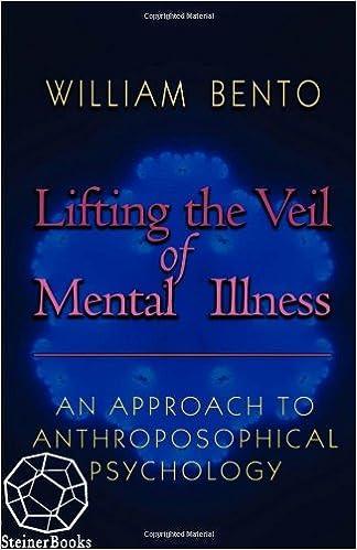 Bestseller-Bücher als PDF-Download Lifting the Veil of Mental Illness: An Approach to Anthroposophical Psychology auf Deutsch PDF iBook by William Bento