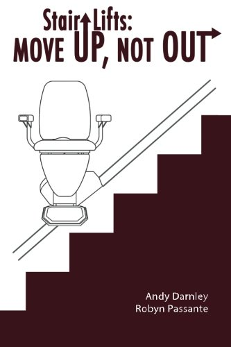 Stair Lifts:  Move Up, Not Out!