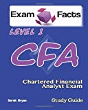Exam Facts CFA - Chartered Financial Analyst Level 1 Exam Study Guide, Derek Bryan, 1484126769