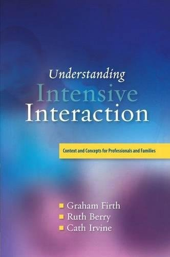 Understanding Intensive Interaction: Context and Concepts for Professionals and - Irvine Irvine Spectrum