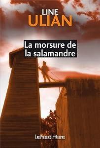 """Afficher """"La Morsure de la salamandre: une enquête du lieutenant Lisa Utirac"""""""