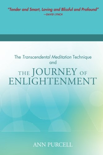 The Transcendental Meditation Technique and The Journey of Enlightenment PDF