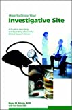 How to Grow Your Investigative Site, Barry M. Miskin and Ann Neuer, 1930624271