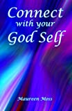 Connect with Your God Self, Maureen Moss, 0971797153