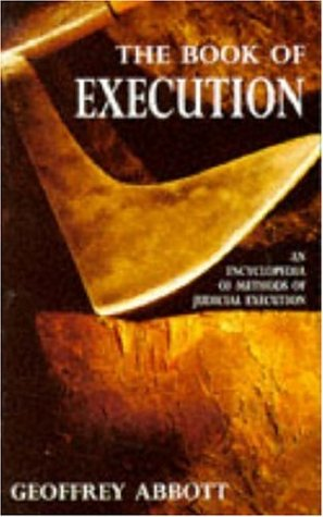 The Book of Execution: An Encyclopedia of Methods of Judicial Execution