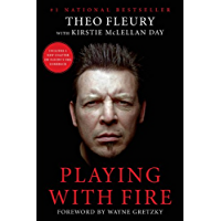 Playing With Fire: The Highest Highs and Lowest Lows of Theo Fleury