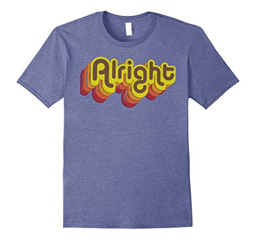 Mens Alright Alright Shirt Funny Retro 70s Tee 2XL Heather Blue