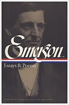 ralph waldo emerson   essays  amp  poems  library of america college    ralph waldo emerson   essays  amp  poems  library of america college editions