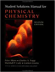 Students solutions manual for physical chemistry seventh edition students solutions manual for physical chemistry seventh edition charles trapp marshall cady carmen guinta peter atkins julio de paula fandeluxe Images