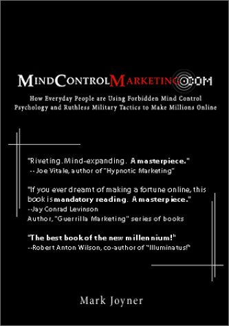 MindControlMarketing.com: How Everyday People are Using Forbidden Mind Control Psychology and Ruthless Military Tactics to Make Millions Online pdf