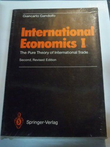 International Economics I: The Pure Theory of International Trade (Vol 1)