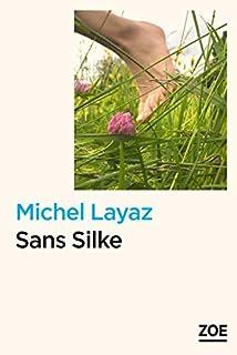 Sans Silke, Layaz, Michel