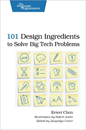 101 Design Ingredients to Solve Big Tech Problems