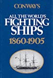 img - for Conway's All the World's Fighting Ships 1860-1905. book / textbook / text book