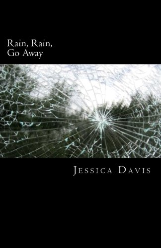 Read Online Rain, Rain, Go Away (Broken Requiem) (Volume 1) PDF