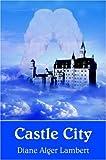 Castle City, Diane Alger Lambert, 1420825712
