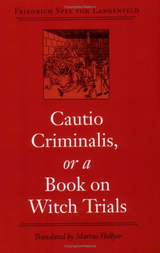 Cautio Criminalis, or a Book on Witch Trials (Studies in Early Modern German History) ebook