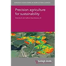 Precision agriculture for sustainability (Burleigh Dodds Series in Agricultural Science Book 52)