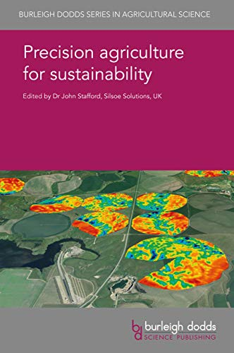 Precision agriculture for sustainability (Burleigh Dodds Series in Agricultural Science Book 52) (English Edition)
