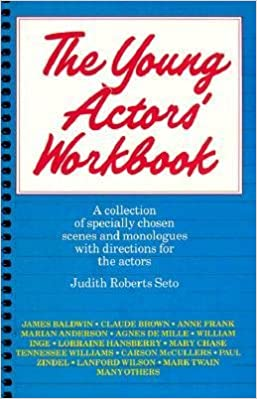 The Young Actors Workbook Author Judith Roberts Seto Jan 1994 Amazon Com Books