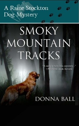 Smoky Mountain Tracks: A Raine Stockton Dog Mystery (Volume ()