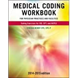 Medical Coding Workbook for Physician Practices and Facilities 2014-2015 Edition (P.S. Health Occupations)