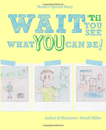 Read Online Wait 'Til You See What You Can Be! pdf