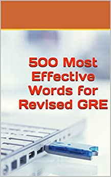 500 Most Effective Words for Revised GRE by [Murad, M.M.I., Fariha, S.S.]