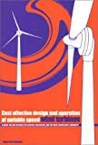 Cost-Effective Design and Operation of Variable Speed Wind Turbines 9789040723834