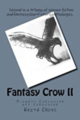 Fantasy Crow II: Flights Curiouser and Curiouser by Keith Croes (2015-10-09) Paperback