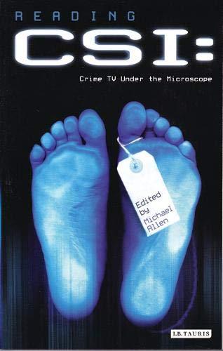 Read Online Reading CSI: Crime TV Under the Microscope (Reading Contemporary Television) ebook