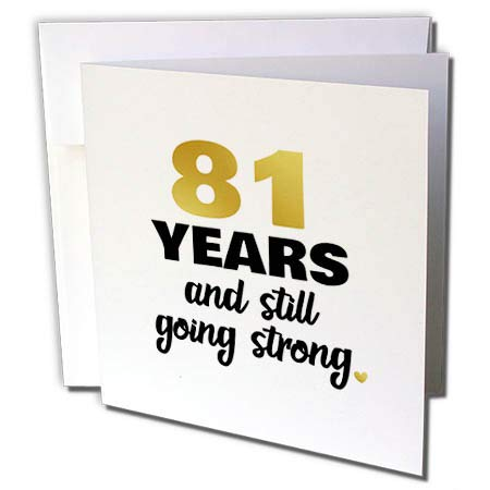 3dRose Janna Salak Designs Anniversary - 81st Birthday Still Going Strong 81 Bday Gift - 1 Greeting Card with Envelope (gc_289711_5) -