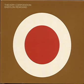 Resolution Rewound By Thievery Corporation By Thievery