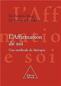 L'affirmation de soi : une méthode de thérapie par Frédéric Fanget