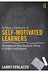 Strategies to Help Students Thrive in School and Beyond Building a Community of Self-Motivated Learners (Paperback) - Common Paperback