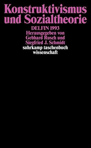 Konstruktivismus und Sozialtheorie: DELFIN 1993. Herausgegeben von Gebhard Rusch und Siegfried J. Schmidt (suhrkamp taschenbuch wissenschaft) Broschiert – 20. Dezember 1993 Suhrkamp Verlag 3518286994 Aufklärung (Epoche) Epistemologie