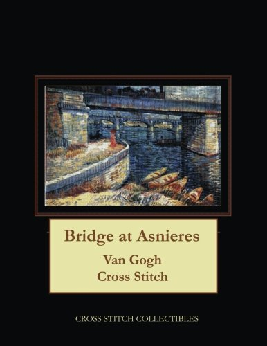 Bridge Cross Stitch (Bridge at Asnieres: Van Gogh Cross Stitch Pattern)
