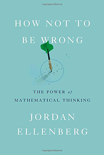 How Not to Be Wrong: The Power of Mathematical Thinking [Jordan Ellenberg] (Tapa Dura)