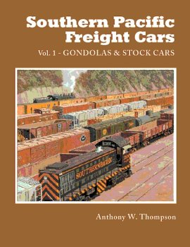 (Southern Pacific Freight Cars Volume 1: Gondolas and Stock Cars)
