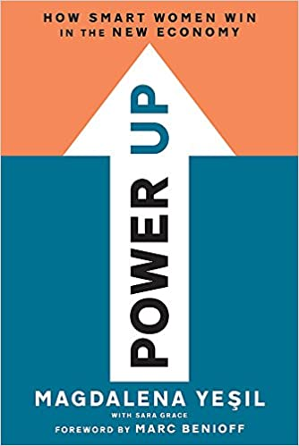 Power up how smart women win in the new economy magdalena yesil power up how smart women win in the new economy magdalena yesil marc benioff sara grace 9781580056915 amazon books fandeluxe Images